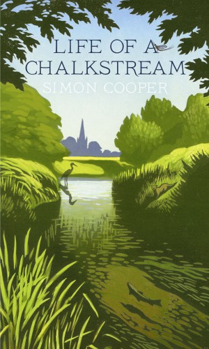 Life of a Chalk Stream by Simon Cooper
